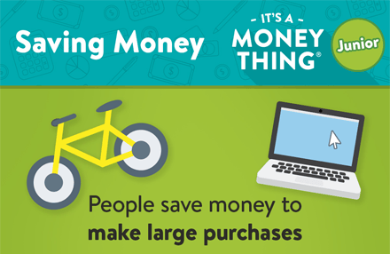 People save money to make large purchases